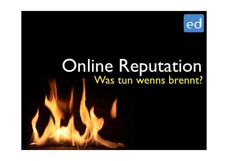 Online Reputation    Was tun wenns brennt?
