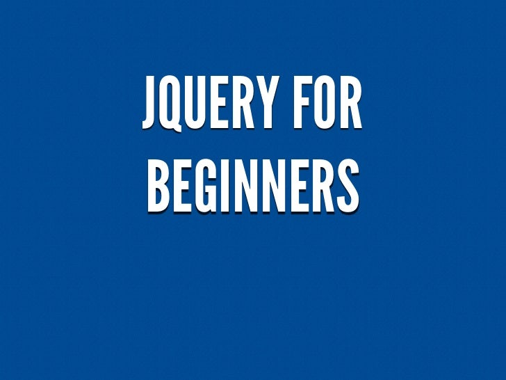 JQUERY FORBEGINNERS