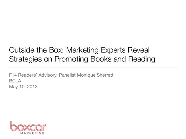 Outside the Box: Marketing Experts RevealStrategies on Promoting Books and ReadingF14 Readers' Advisory, Panelist Monique ...
