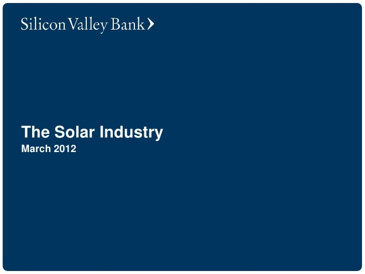 The Solar IndustryMarch 2012