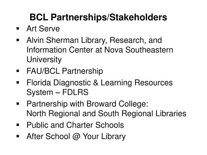 BCL Partnerships/Stakeholders <br /><ul><li>Art Serve