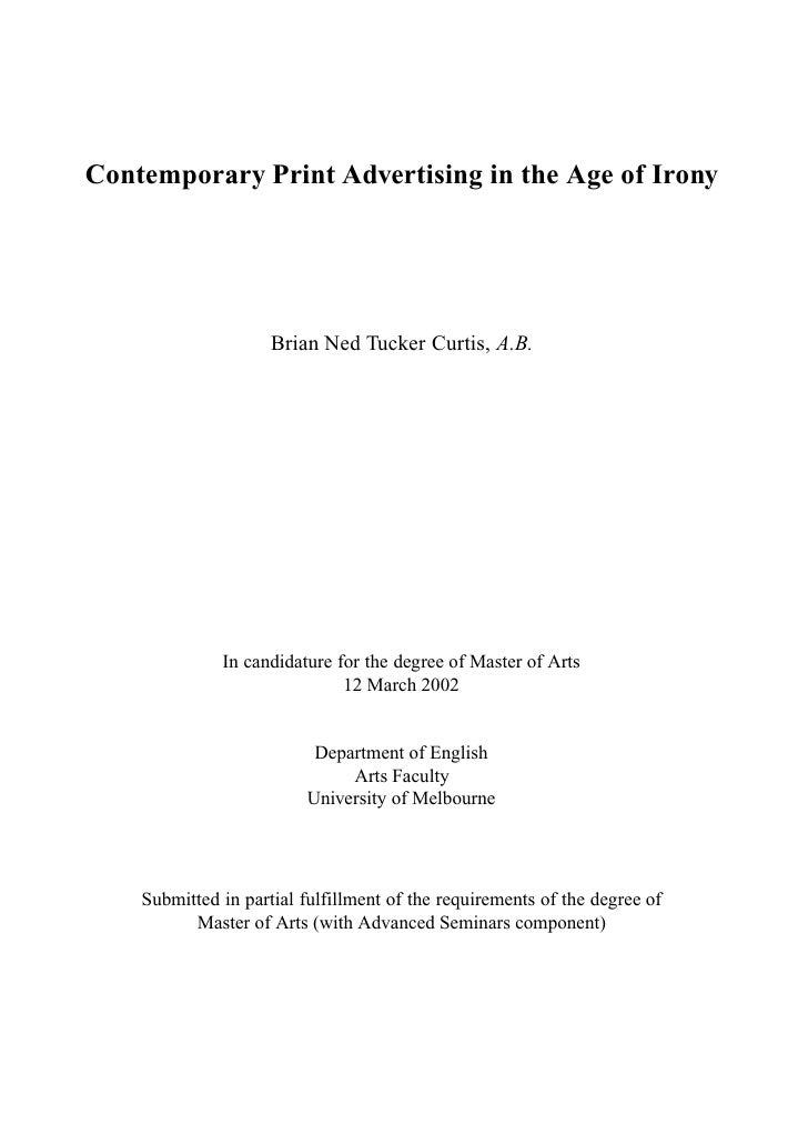 Contemporary Print Advertising in the Age of Irony                          Brian Ned Tucker Curtis, A.B.                 ...