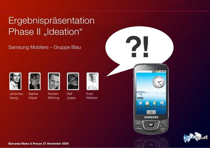 "Ergebnispräsentation Phase II ""Ideation"" Samsung Mobilers – Gruppe Blau                                                   ..."