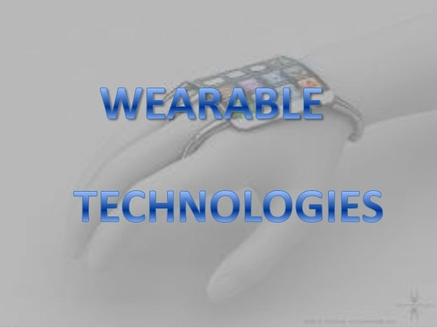 WHAT ARE WEARABLE TECHNOLOGIES?? Wearable technology (also called wearable gadgets) is a category of technology devices th...