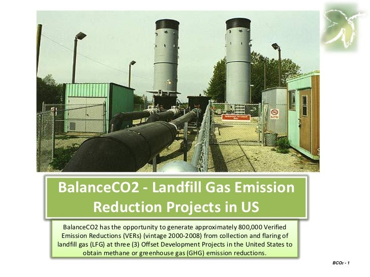 BalanceCO2 - Landfill Gas Emission      Reduction Projects in US   BalanceCO2 has the opportunity to generate approximatel...