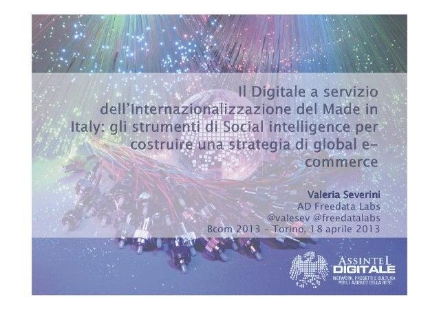 Valeria Severini                 AD Freedata Labs           @valesev @freedatalabsBcom 2013 – Torino, 18 aprile 2013
