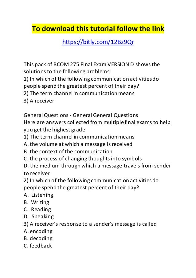 bcom 275 final exam Bcom 275 final exam guide 4 sets bcom 275 final exam set 1 1) a receiver's response to a sender's message is called 2) the term channel in communication means.