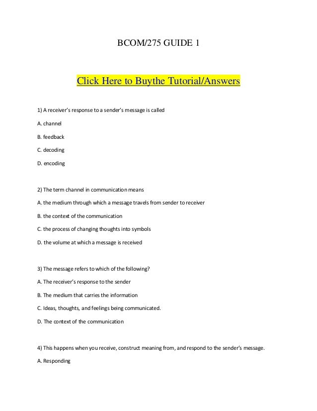 BCOM/275 GUIDE 1                 Click Here to Buythe Tutorial/Answers1) A receiver's response to a sender's message is ca...