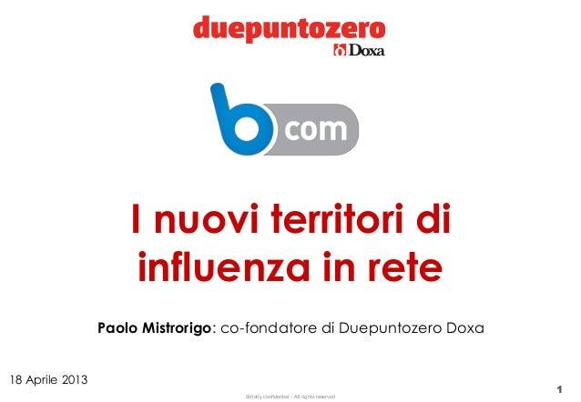 B com 2013 | I nuovi territori di influenza in rete_Paolo Mistrorigo