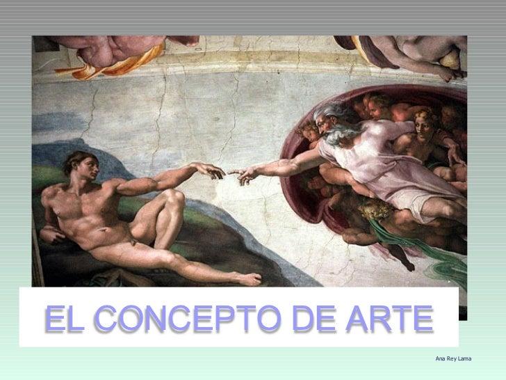 Ana Rey Lama EL CONCEPTO DE ARTE