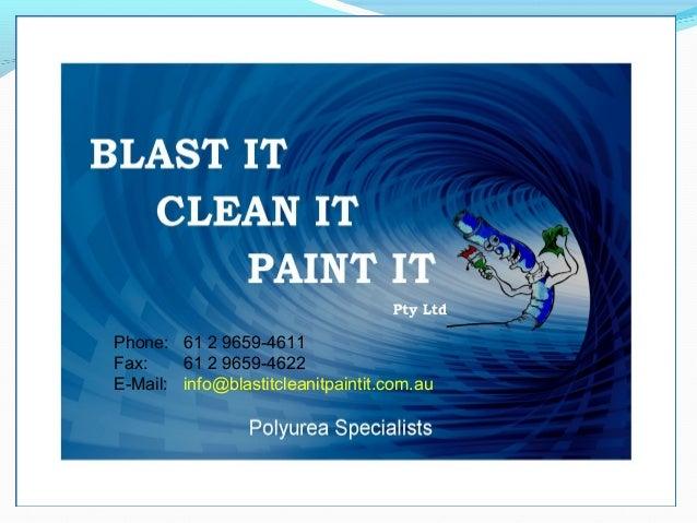 Phone: 61 2 9659-4611 Fax: 61 2 9659-4622 E-Mail: info@blastitcleanitpaintit.com.au