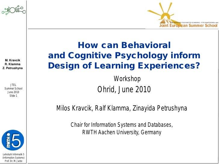 How can Behavioral   M. Kravcik                          and Cognitive Psychology inform  R. Klamma Z. Petrushyna         ...