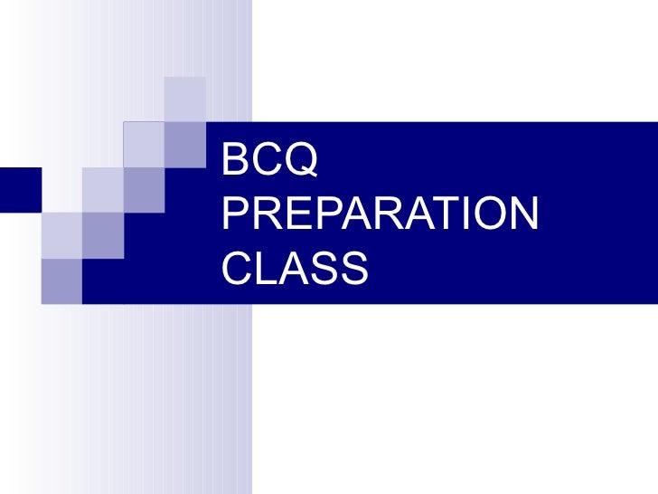 BCQ PREPARATION CLASS