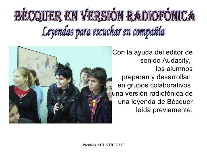 Con la ayuda del editor de sonido Audacity,  los alumnos preparan y desarrollan  en grupos colaborativos  una versión radi...