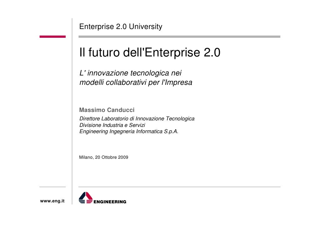 Enterprise 2.0 University                Il futuro dell'Enterprise 2.0              L' innovazione tecnologica nei        ...