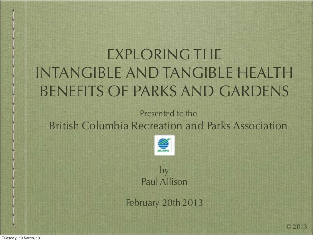 EXPLORING THE                  INTANGIBLE AND TANGIBLE HEALTH                   BENEFITS OF PARKS AND GARDENS             ...