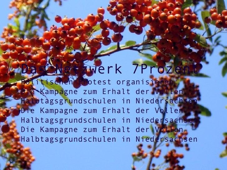 Das Netzwerk 7Prozent Politischen Protest organisieren:  Die Kampagne zum Erhalt der Vollen Halbtagsgrundschulen in Nieder...