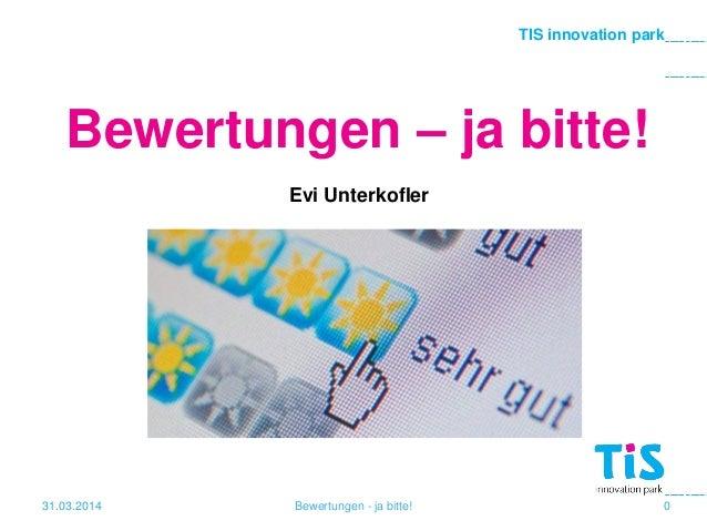 TIS innovation park Evi Unterkofler Bewertungen – ja bitte! 31.03.2014 Bewertungen - ja bitte! 0