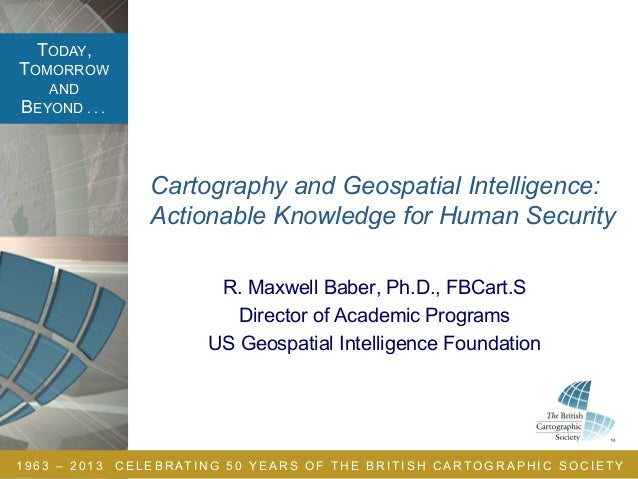 Cartography and Geospatial Intelligence (GEOINT): Actionable Knowledge for Human Security - by Max Baber