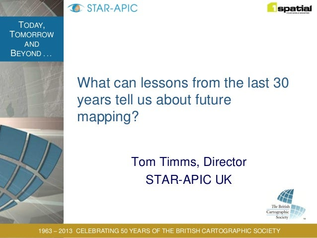 What can lessons from the last 30 years tell us about future mapping? - by Tom Timms, Star-Apic