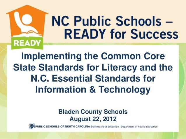 Implementing the Common CoreState Standards for Literacy and the    N.C. Essential Standards for     Information & Technol...