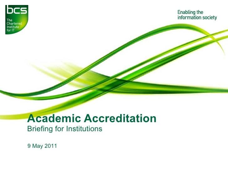 BCS Academic Accreditation Briefing 2
