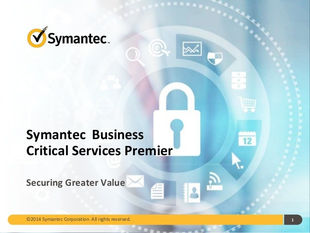Symantec: Business Critical Services Premier Presentation