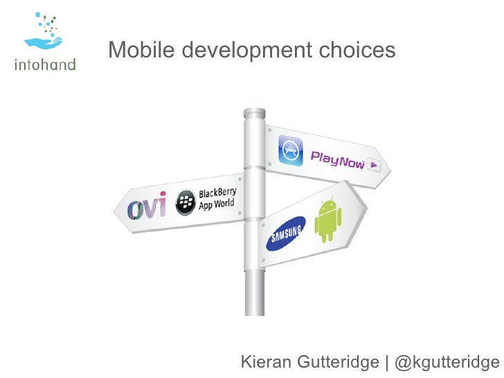 Mobile development choices           Kieran Gutteridge | @kgutteridge