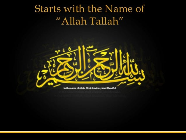 """Starts with the Name of     """"Allah Tallah"""""""