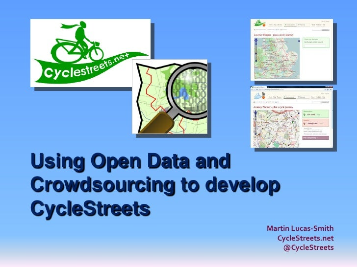 "Talk: ""Using Open Data and Crowdsourcing to develop CycleStreets"""