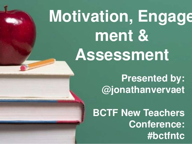 Motivation, Engagement & Assessment