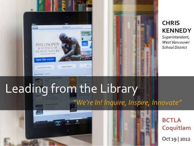 Leading from the Library - BCTLA -- October 19, 2012