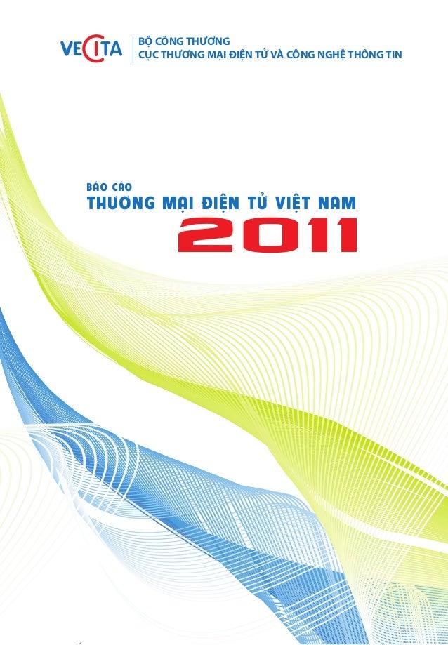 BỘ CÔNG THƯƠNG CỤC THƯƠNG MẠI ĐIỆN TỬ VÀ CÔNG NGHỆ THÔNG TIN 2011 THƯƠNG MẠI ĐIỆN TỬ VIỆT NAM BÁO CÁO