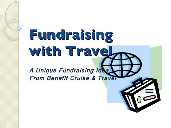 Fundraising  with Travel A Unique Fundraising Idea From Benefit Cruise & Travel