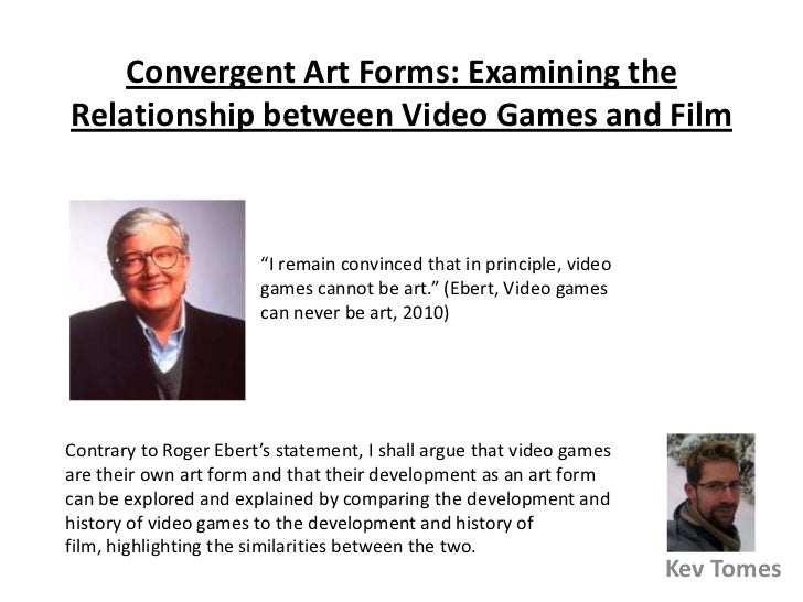 """Convergent Art Forms: Examining the Relationship between Video Games and Film<br />""""I remain convinced that in principle, ..."""