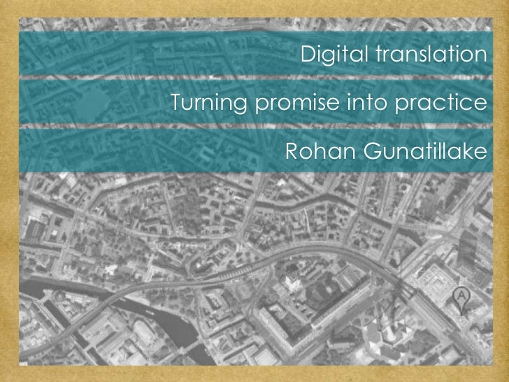Digital translation<br />Turning promise into practice<br />Rohan Gunatillake<br />