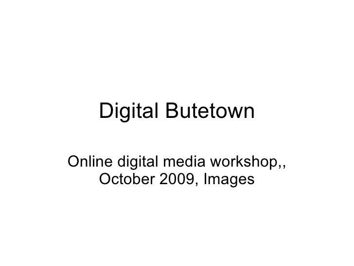 Online Social Media Workshop III: Digital Butetown