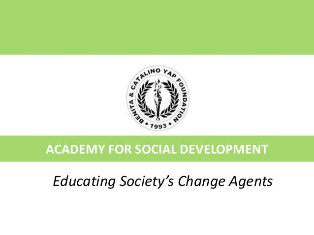 ACADEMY FOR SOCIAL DEVELOPMENT Educating Society's Change Agents