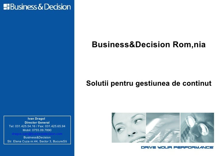 Business&Decision România<br />Solutii pentru gestiunea de continut<br />Ivan Dragoș<br />Director General<br />Tel: 031.4...