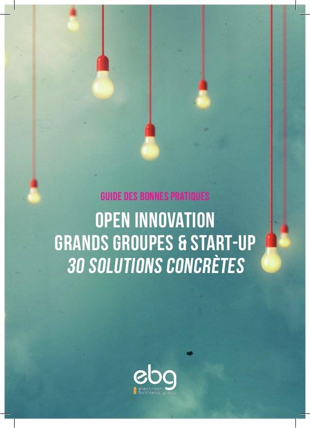 Open Innovation Grands groupes & Start-up 30 solutions concrètes guide des bonnes pratiques