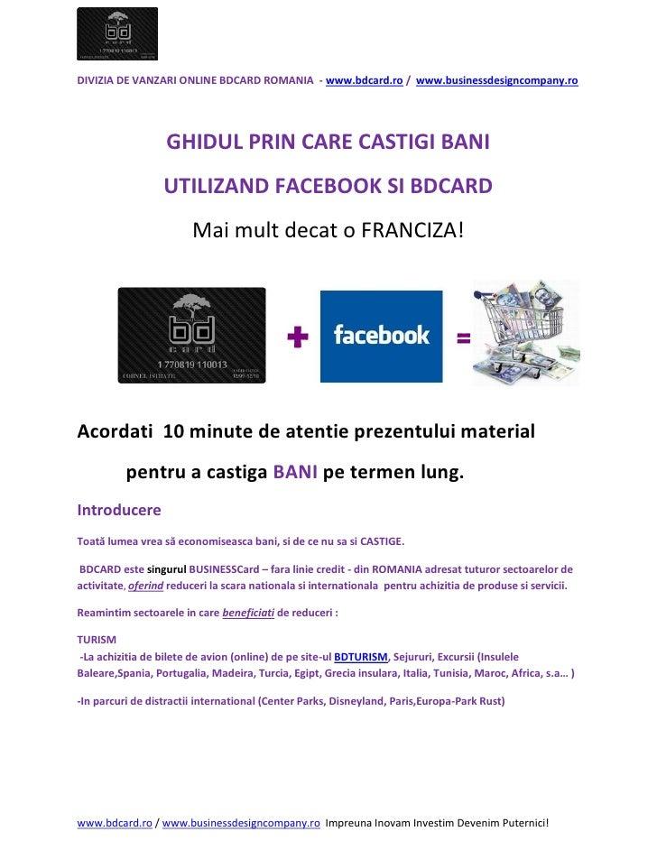 DIVIZIA DE VANZARI ONLINE BDCARD ROMANIA - www.bdcard.ro / www.businessdesigncompany.ro                        GHIDUL PRIN...
