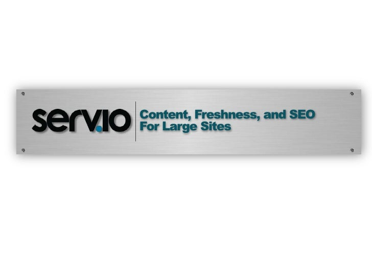 Content, Freshness, and SEOFor Large Sites