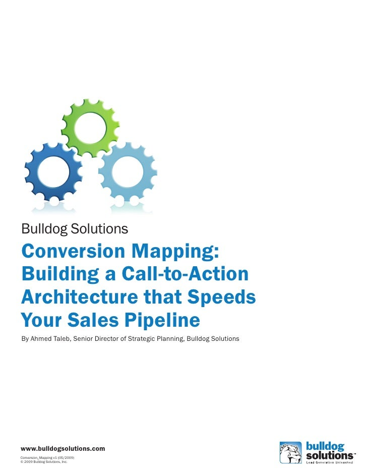 Bulldog Solutions Conversion Mapping: Building a Call-to-Action Architecture that Speeds Your Sales Pipeline By Ahmed Tale...