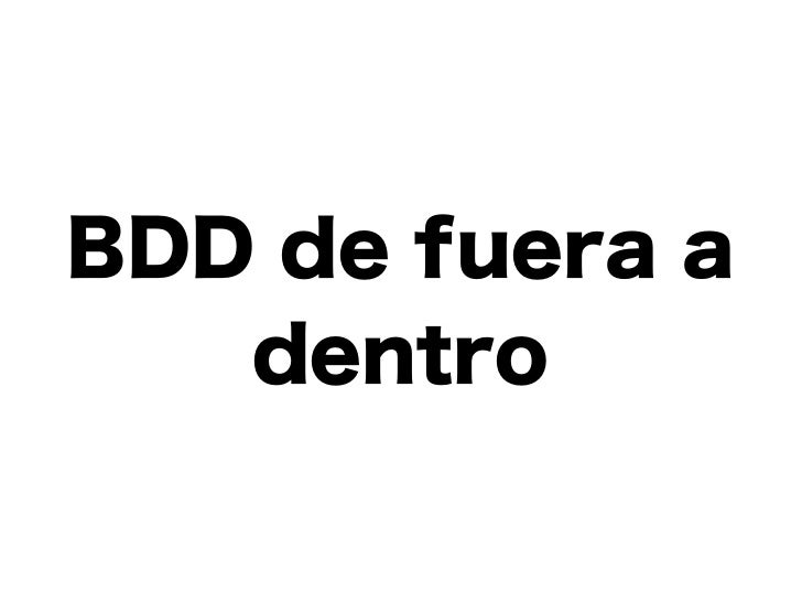 BDD de fuera a dentro