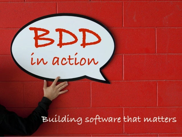 BDD in Action - building software that matters