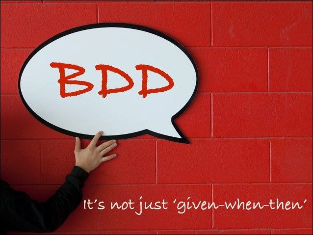 BDD It's not just 'given-when-then'
