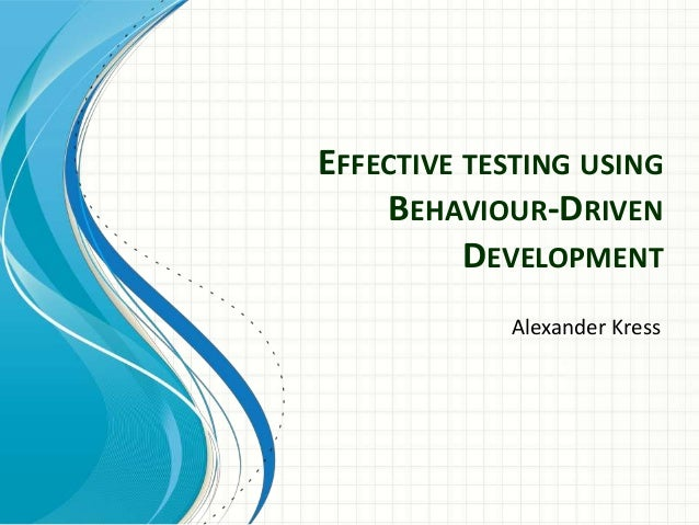 Effective Testing using Behavior-Driven Development