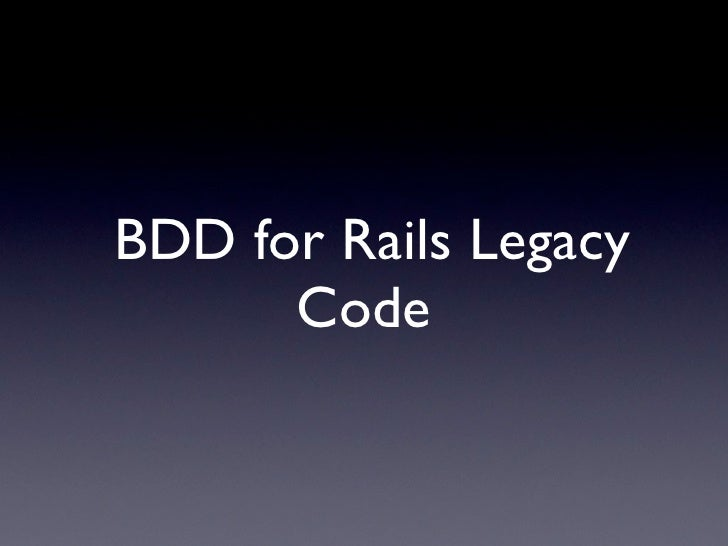 BDD for Rails Legacy Code