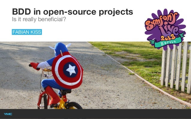 BDD in open-source projects Is it really beneficial? FABIAN KISS