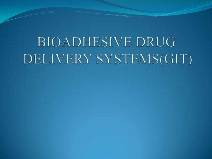 Bio Adhesive Drug Delivery System